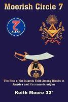 Moorish Circle 7: The Rise of the Islamic Faith Among Blacks in America and I...