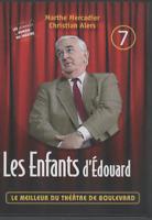 Meilleur Du Theatre De Boulevard Dvd 07 Les Enfants D'Edouard Marthe Mercadier