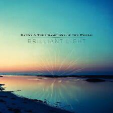 Danny & The Champions Of The World - Brilliant Light (NEW 2 x CD)