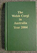 The Welsh Corgi in Australia YEAR 2004 (Volume XIII) Made in Australia