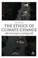 The Ethics of Climate Change: Right and Wrong in a Warming World (Think Now), Ve