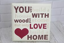 Plaque You Can Build A House With Wood & Stone Only Love Home Sign 17cm F0840B