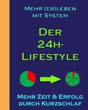 Mehr (er)leben Mit System: Der 24h-Lifestyle : Schwarz/Weiss-Ausgabe by Peter...