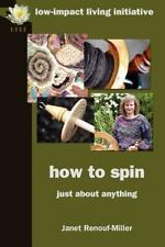 How to Spin: Just about Anything (Paperback or Softback)