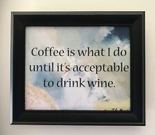 """Coffee Wine 10""""x12"""" Limited Edition Oil Painting Print Canvas Frame"""