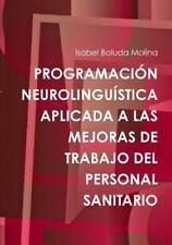 Programacion Neurolinguistica Aplicada a Las Mejoras de Trabajo Del Personal...