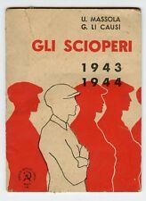"""GLI SCIOPERI 1943/1944"" U. MASSOLA-G.LI CAUSI - L'UNITA' 1945"