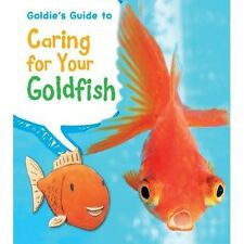 Goldie's Guide to Caring for Your Goldfish (Young Explorer: Pets' Guides)