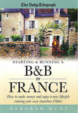 Starting & Running a B&b In France: How to make money and enjoy a new lifestyle