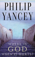 Where is God When it Hurts? by Philip Yancey (Paperback, 1997)
