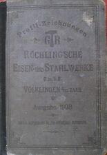 Profil-Zeichnungen Röchling`sche Eisen- und Stahlwerke Völklingen Saar 1908