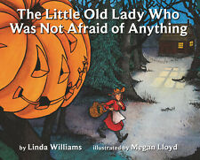 The Little Old Lady Who Was Not Afraid of Anything by Linda Williams (Paperback)