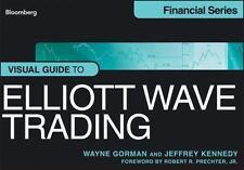 Visual Guide to Elliott Wave Trading: By Gorman, Wayne, Kennedy, Jeffrey