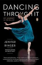 Dancing Through it : My Journey in the Ballet, Jenifer Ringer, Good, Paperback