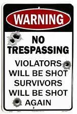 Warning No Trespassing Tin Sign Violators Will Be Shot Survivors Will Be Shot Ag