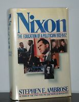Stephen E Ambrose - Nixon: The Education of a Politician 1913-1962 - 1st 1st NR