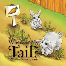 Where Is My Tail? by Everlena Morris (2010, Paperback)