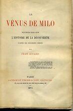 LA VENUS DE MILO HISTOIRE DE LA DECOUVERTE. J. AICARD 1874 ED SANDOZ ...