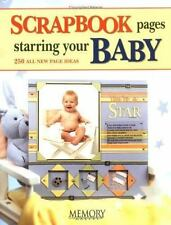 Scrapbook Pages Starring Your Baby (Memory Makers) - New  - Diary