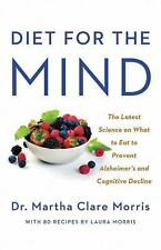 Diet for the MIND: The Latest Science on What to Eat to Prevent Alzheimer's and