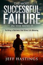The Most Successful Failure in the World by Jeff Hastings (2015, Paperback)