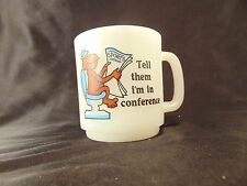 Coffee mug tea cup milk glass Tell them I'm in conference monkey sports page