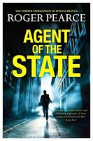 Agent of the State BRAND NEW BOOK By Roger Pearce