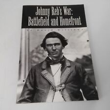 SIGNED Johnny Reb's War :  Battlefield and Homefront~Williams