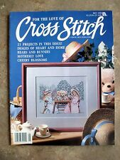 For the Love of Cross Stitch Magazine May 1990 - 21 Great Projects Nice!