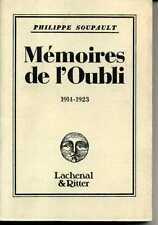 PHILIPPE SOUPAULT. MEMOIRES DE L'OUBLI. 1914-1923. LACHENAL &  RITTER 1981