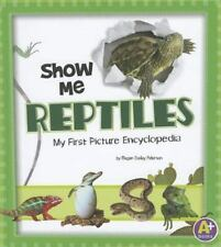 Show Me Reptiles: My First Picture Encyclopedia (My First Picture Ency-ExLibrary