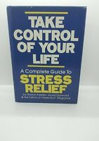Take Control Of Your Life - A Complete Guide To Stress Relief by Sharon Faelten
