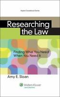 Researching the Law : Finding What You Need When You Need It by Amy E. Sloan
