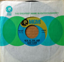 NORTHERN SOUL - BOBBY BLOOM - WE'RE ALL GOIN' HOME b/w CAREFUL NOT TO..- MGM 45