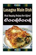 Lasagna Main Dish: Delicious and Healthy Recipes You Can Quickly & Easily Cook