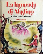 LA LAMPADA DI ALADINO E ALTRE FIABE ORIENTALI  FABBRI EDITORI 1979