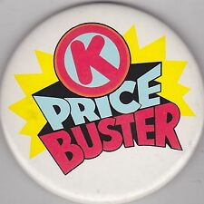 """VINTAGE 3"""" PINBACK #38-069 - ADVERTISING - CIRCLE K STORE - PRICE BUSTER"""