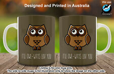 I Will Always Love you Owl Funny Word Pun Ceramic Coffee Mug Funny gift