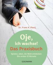 Oje, ich wachse! Das Praxisbuch von Frans X. Plooij (2017, Taschenbuch)