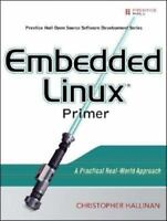 Embedded Linux Primer : A Practical, Real-World Approach