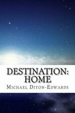 The Universal Quest: Destination: Home by Michael Diton-Edwards (2014,...