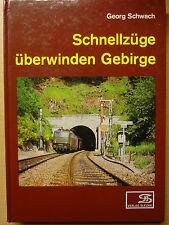 Schnellzüge überwinden Gebirge elektrischer Zugbetrieb Oberleitung Züge Buch
