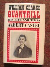 WILLIAM CLARKE QUANTRILL  - HIS LIFE AND TIMES - 1962 FIRST EDITION - BRODART