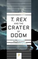 T. rex and the Crater of Doom (Princeton Science Library) by Alvarez, Walter