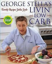 George Stella's Livin' Low Carb: Family Recipes Stella Style-ExLibrary