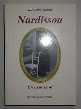 Nardissou de André Pouyadou - Roman - Limousin Périgord Agriculture Progrès