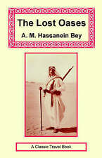 NEW The Lost Oases by A. M. Hassanein Bey