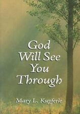 God Will See You Through by Mary L. Kupferle (2002, Paperback)