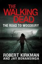 The Walking Dead: The Road to Woodbury by Robert Kirkman & Jay Bonansinga - NEW!