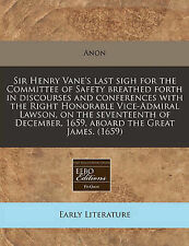 Sir Henry Vane's last sigh for the Committee of Safety breathed forth in discou